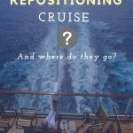 What Are Repositioning Cruises and Where Do They Sail?
