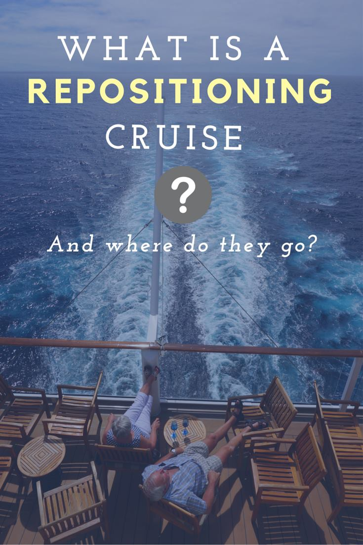 What Is A Repositioning Cruise Here S Everything You Need