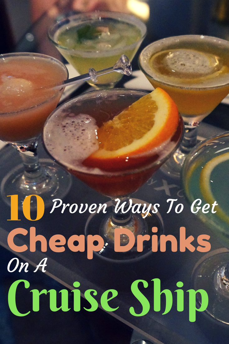 10 Best Cruise Alcohol Hacks & Tips to Get Cheap Cruise Drinks