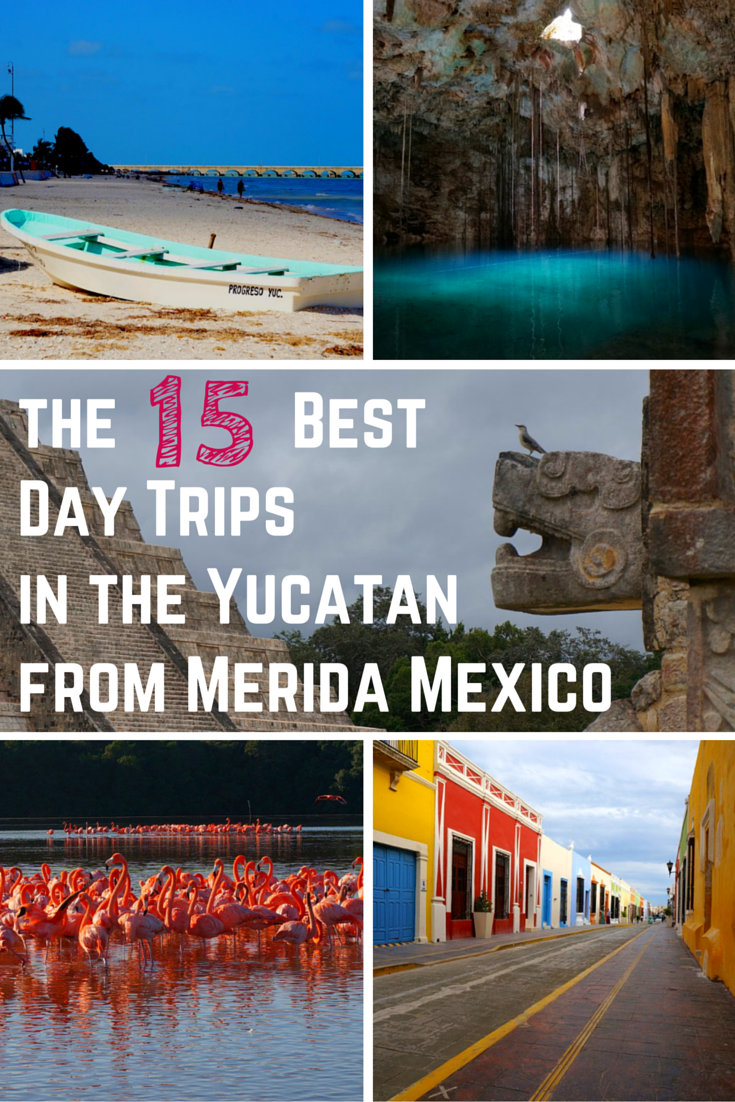 The Best Yucatan Day Trips From Merida Mexico - 10 amazing day trips to take in cancun