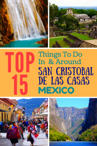 Top 15 things to do in & around San Christobal de las Casas, Mexico. Helpful information for transportation plus a bonus guide on where to eat and stay!