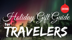 Travel Gift Ideas and Gift Guide for Travelers 2016