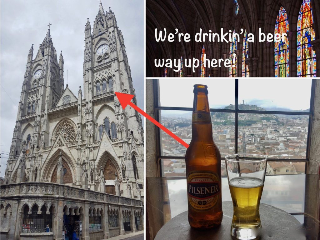 You can drink a beer in a cafe in one of the tower's of The Basilica del Voto Nacional