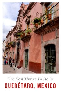 Best Things To Do In Queretaro Mexico title Pin