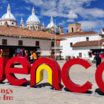 20 Best Things To Do In Cuenca Ecuador: Travel Guide