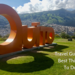 Best Things to Do in Quito Ecuador: Travel Guide & Tips